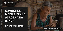 ng-blog-combating-mobile-fraud-across-asia-is-key@2x